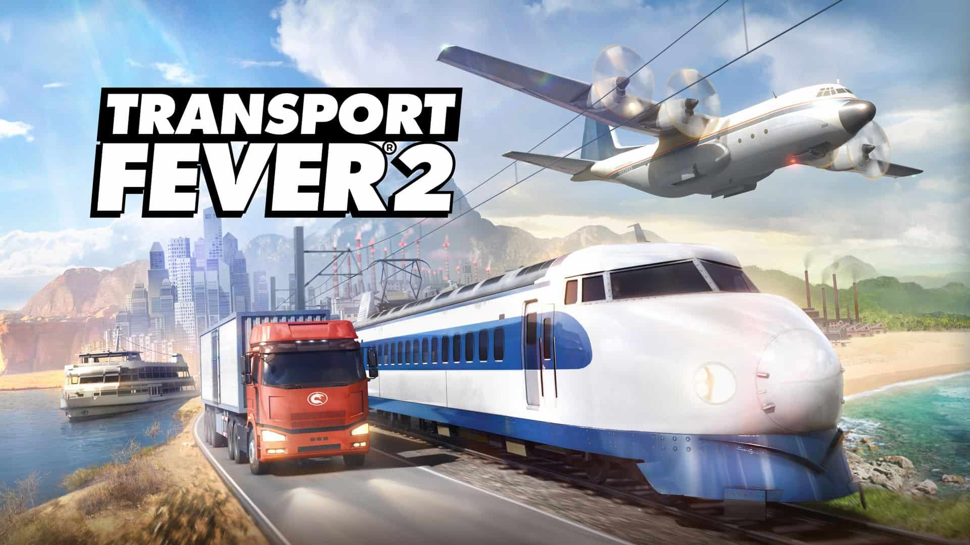 Tycoon SIM Transport Fever 2 Launches Today On Steam & GOG.COM