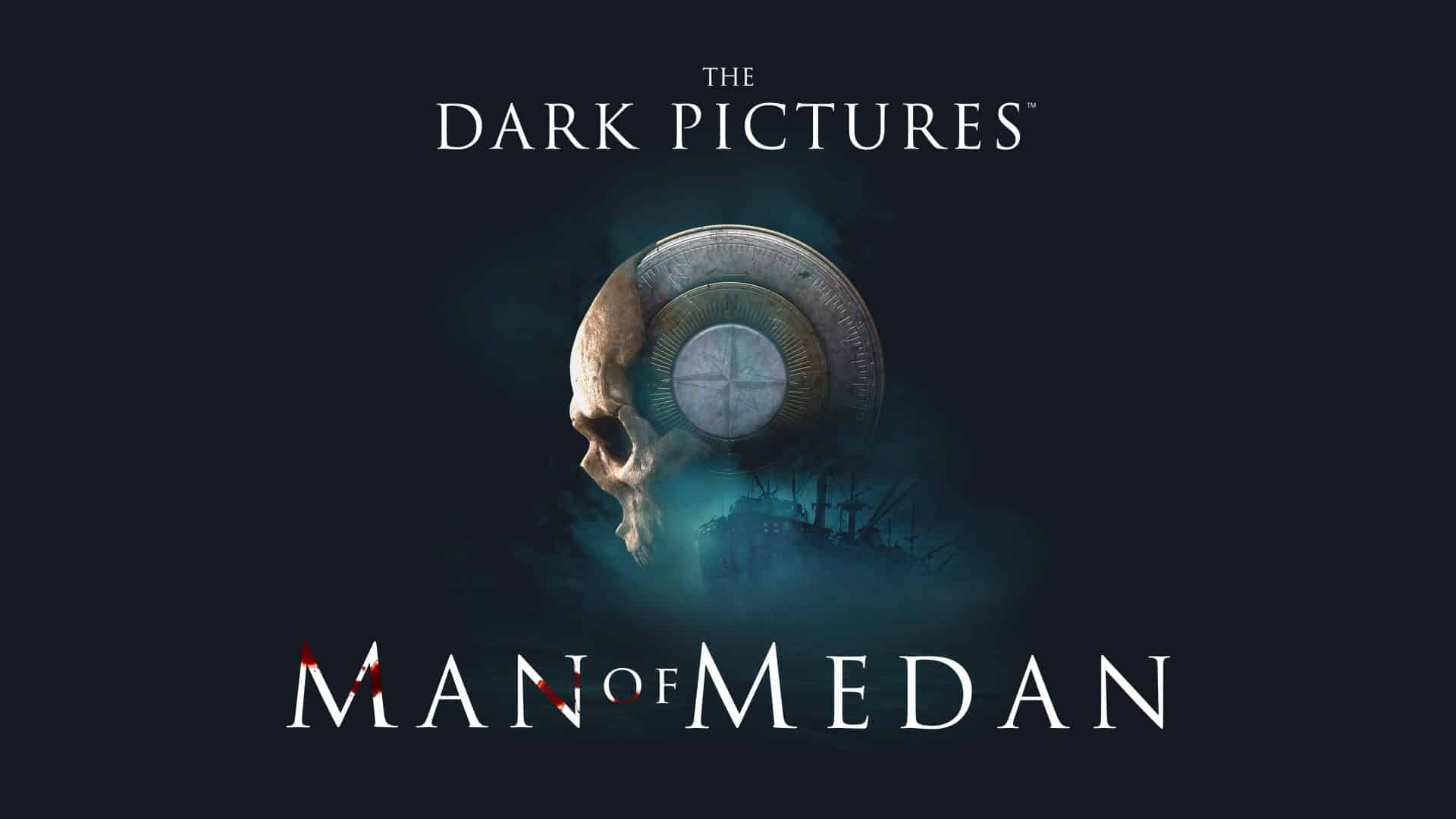 The Dark Pictures Anthology – Man Of Medan – OUT FRIDAY