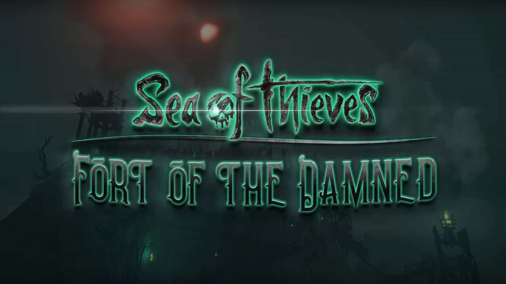 Raid The Fort Of The Damned In October's Free Sea of Thieves Content Update