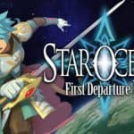 Star Ocean First Departure R Out Now