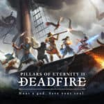 Pillars of Eternity II: Deadfire Releases On January 28th 2020 For PS4 & Xbox One