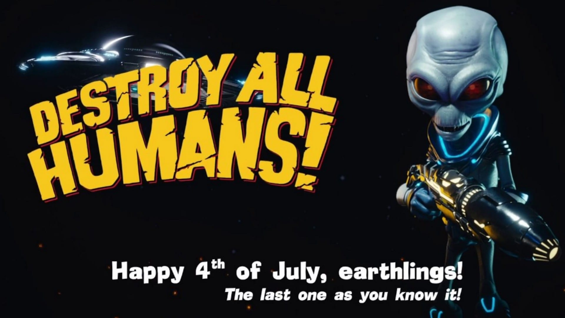 Happy 4th Of July From The Furon Empire: New Destroy All Humans