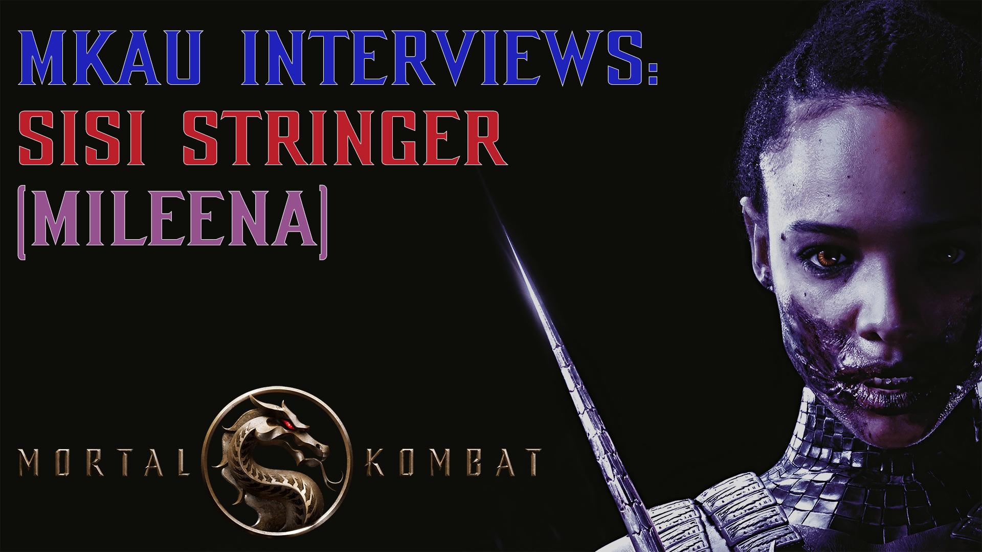 "MKAU Interviews: Sisi Stringer ""MILEENA"" From The New Mortal Kombat Movie (2021)"